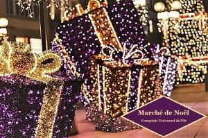 Spécial Fêtes : Les marchés de Noël 2017 par Le Comptoir Universel de l'Or